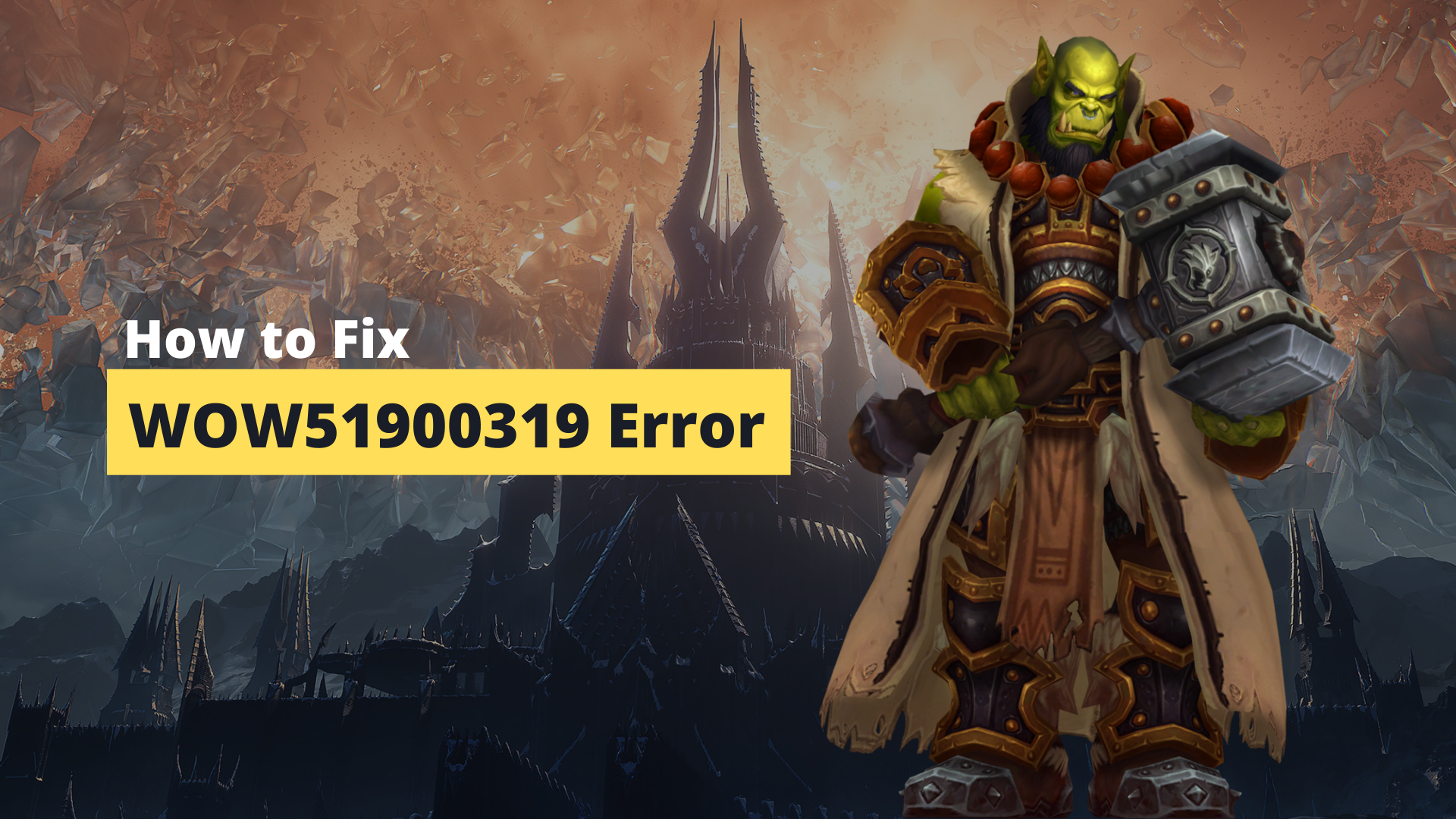 How to Fix WOW51900319 Error