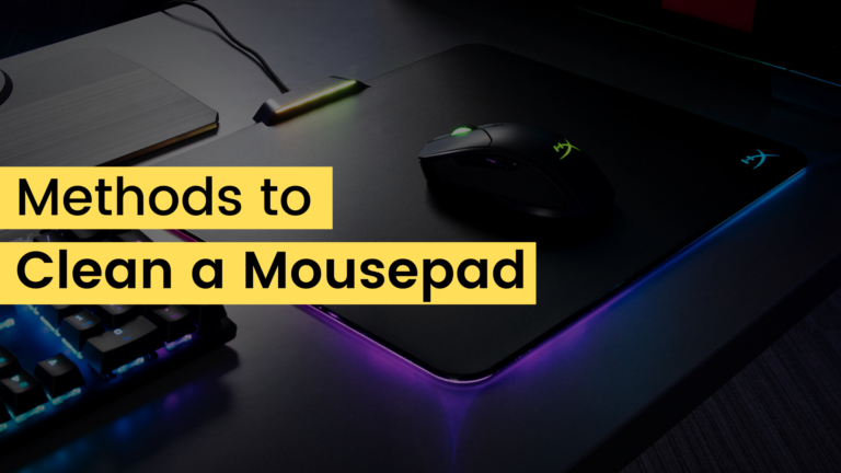 Methods to Clean a Mousepad